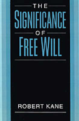The Significance of Free Will by Robert Kane image
