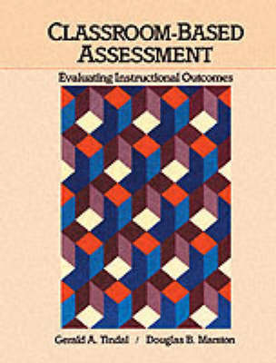 Classroom Based Assessment by Gerald A. Tindal