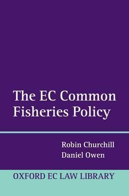 The EC Common Fisheries Policy by Robin Churchill