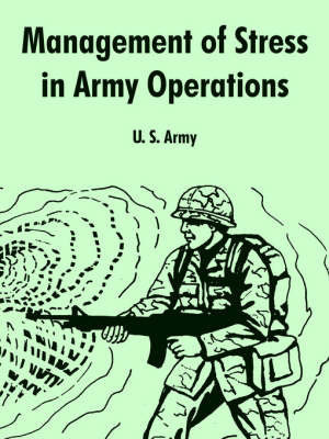 Management of Stress in Army Operations by U.S. Army