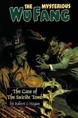 The Mysterious Wu Fang by Robert J. Hogan