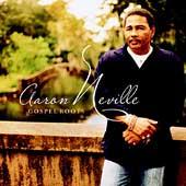 Gospel Roots by Aaron Neville
