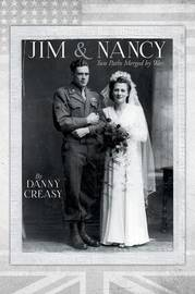 Jim & Nancy : Two Paths Merged by War by Danny Creasy
