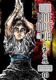 New Lone Wolf And Cub Volume 10 by Kazuo Koike