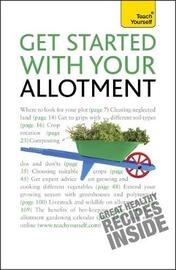 Get Started with Your Allotment by Geoff Stokes
