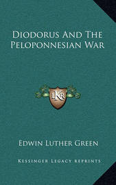 Diodorus and the Peloponnesian War by Edwin Luther Green