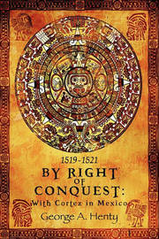 By Right of Conquest by George A. Henty