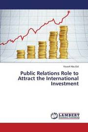 Public Relations Role to Attract the International Investment by Abu Eid Yousef