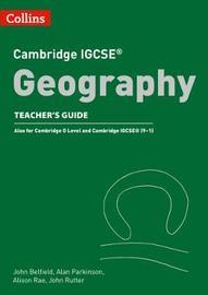 Cambridge IGCSE (TM) Geography Teacher Guide by John Belfield