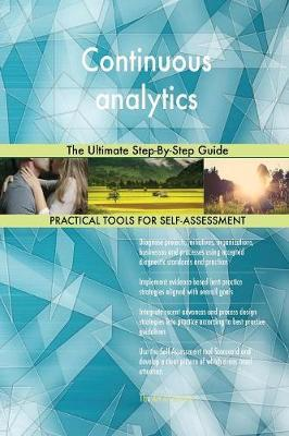 Continuous Analytics the Ultimate Step-By-Step Guide by Gerardus Blokdyk image