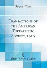 Transactions of the American Therapeutic Society, 1916 (Classic Reprint) by Albert Ernest Gallant image