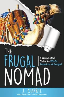 The Frugal Nomad by J. Currie