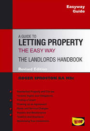 Easyway Guide to Letting Property: The Landlord's Handbook by Roger Sproston