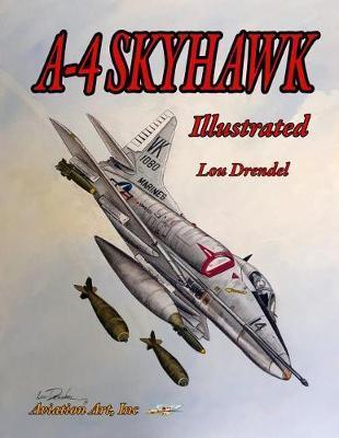 A-4 Skyhawk Illustrated by Lou Drendel