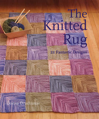 The Knitted Rug: 21 Fantastic Designs by Donna Druchunas image