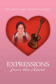 Expressions from the Heart by Gena Vee Smith-Gaines
