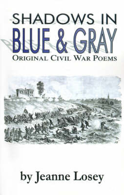 Shadows in Blue & Gray : Original Civil War Poems by Jeanne Losey image