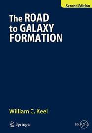 The Road to Galaxy Formation by William C Keel