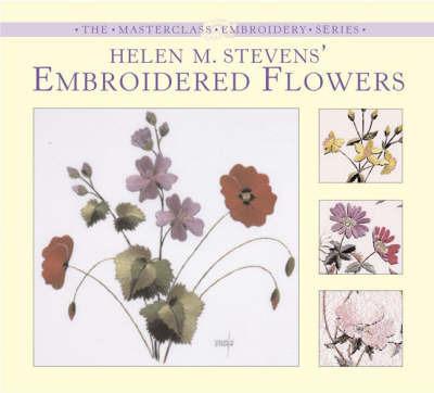 Helen M. Stevens' Embroidered Flowers by Helen M. Stevens