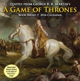 Quotes from George R. R. Martin's A Game of Thrones Book Series 2016 Day-to-Day Calendar by George R.R. Martin
