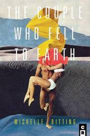 The Couple Who Fell to Earth by Michelle Bitting