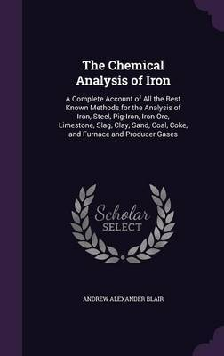 The Chemical Analysis of Iron by Andrew Alexander Blair