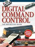Digital Command Control: The Definitive Guide by Ian Morton