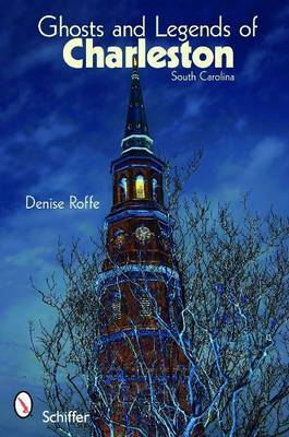 Ghosts and Legends of Charleston by Denise Roffe image