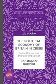 The Political Economy of Britain in Crisis by Christopher Kirkland image