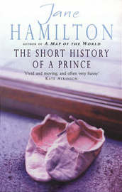 Short History Of A Prince by Jane Hamilton image