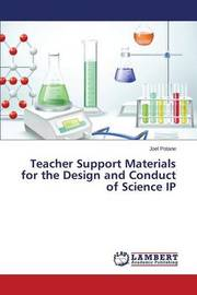 Teacher Support Materials for the Design and Conduct of Science IP by Potane Joel