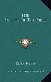 The Battles of the Bible by Eliza Smith