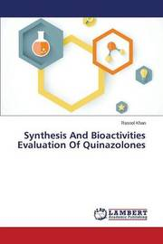 Synthesis and Bioactivities Evaluation of Quinazolones by Khan Rasool