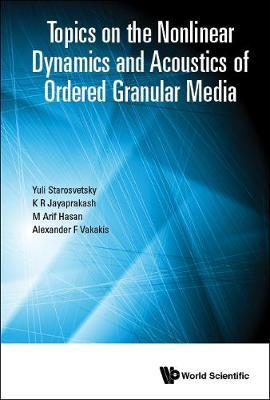 Topics On The Nonlinear Dynamics And Acoustics Of Ordered Granular Media by Alexander F Vakakis