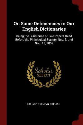 On Some Deficiencies in Our English Dictionaries by Richard Chenevix Trench