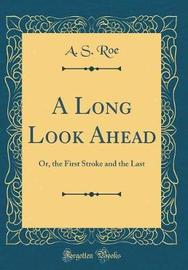 A Long Look Ahead by A S Roe image