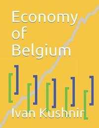 Economy of Belgium by Ivan Kushnir
