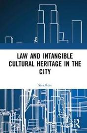 Law and Intangible Cultural Heritage in the City by Sara Ross