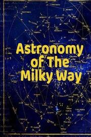 Astronomy of The Milky Way by Lars Lichtenstein image