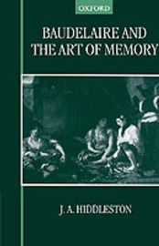 Baudelaire and the Art of Memory by J.A. Hiddleston image