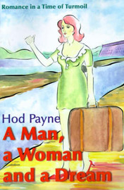 A Man, a Woman and a Dream: Romance in a Time of Turmoil by Hod Payne image