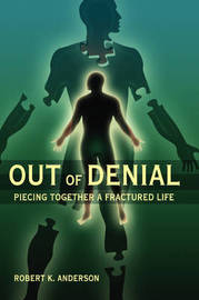 Out of Denial: Piecing Together a Fractured Life by Robert Anderson image