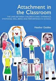 Attachment in the Classroom by Heather Geddes