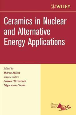 Ceramics in Nuclear and Alternative Energy Applications, Ceramic Engineering and Science Proceedings, Cocoa Beach