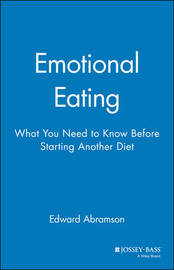 Emotional Eating by Edward Abramson