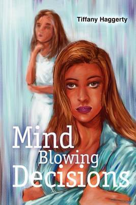 Mind Blowing Decisions by Tiffany S Haggerty