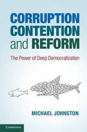 Corruption, Contention, and Reform by Michael Johnston