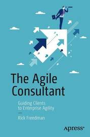 The Agile Consultant by Rick Freedman