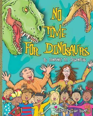 No Time for Dinosaurs by Margaret M. Desjardins