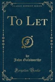 To Let (Classic Reprint) by John Galsworthy